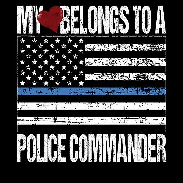 My Heart Belongs To A Police Commander by FairOaksDesigns