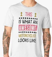 Motorcyclist Awesome Looks Birthday Motorcycling Christmas Funny  Men's Premium T-Shirt