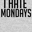 I HATE MONDAYS by Motion45