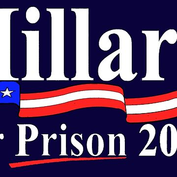 Hillary for prison 2020 by MARTYMAGUS1