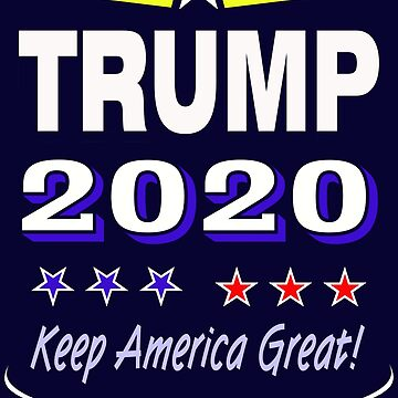 Trump 2020 Keep America Great by MARTYMAGUS1