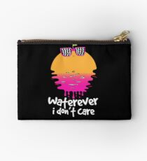 Waterever I don't care Studio Pouch