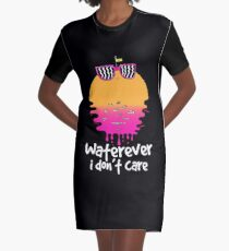Waterever I don't care Graphic T-Shirt Dress