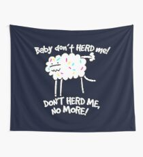 Don't Herd Me Wall Tapestry
