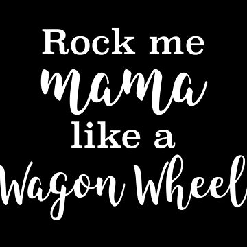 Rock Me Mama  by doodle189