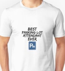 Parking Lot Attendant Best Ever Funny Gift Idea Unisex T-Shirt