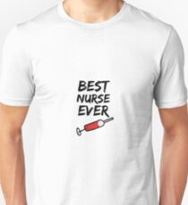 Nurse Best Ever Funny Gift Idea Unisex T-Shirt