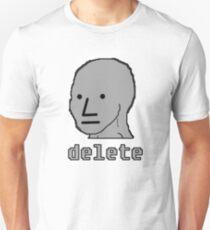 DELETE NPC non playable character non-thinking no inner voice SJW trash Unisex T-Shirt