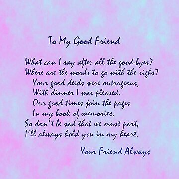 To My Good Friend by webster7