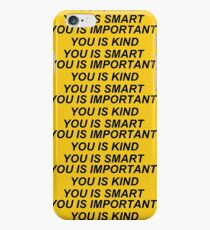 You Is Kind iPhone 6s Case