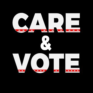 Care & Vote by LisaLiza
