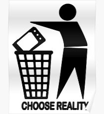 CHOOSE REALITY Poster