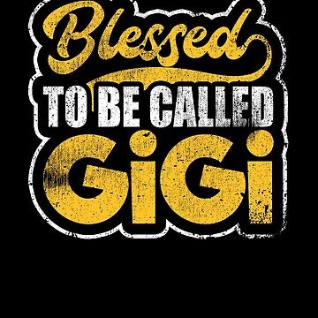Blessed To Be Called Gigi Grandma Family Grandmother by kieranight