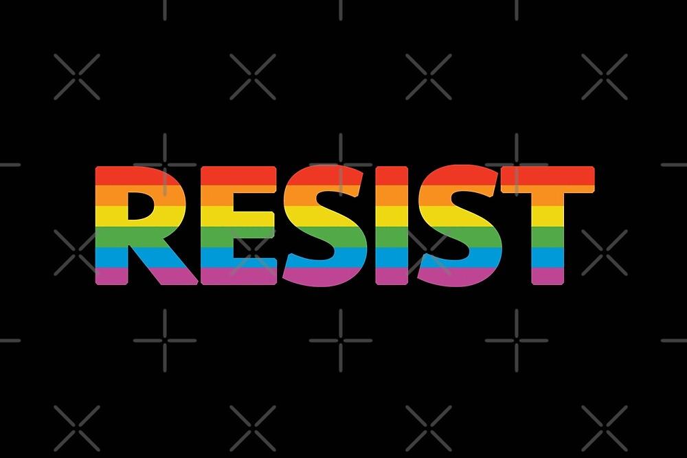 LGBTQ RESIST by Domestic Platypus