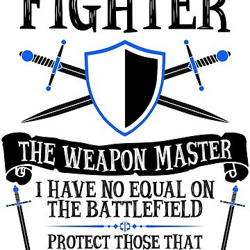 FIGHTER, THE WEAPON MASTER  - Dungeons & Dragons (White) by enduratrum