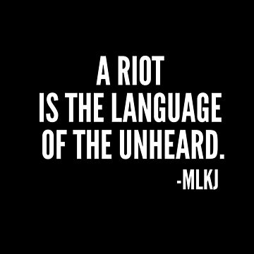 A riot is the language of the unheard, MLKJ Quote, Black History by UrbanApparel