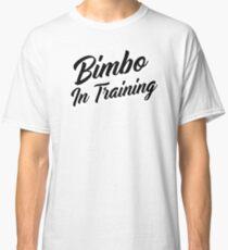 Bimbo In Training 1 Black Classic T-Shirt