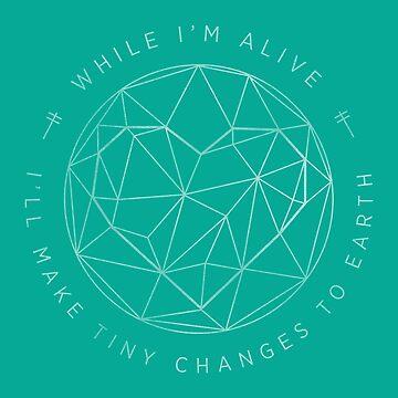 Make Tiny Changes (white version) by KrisKarlson