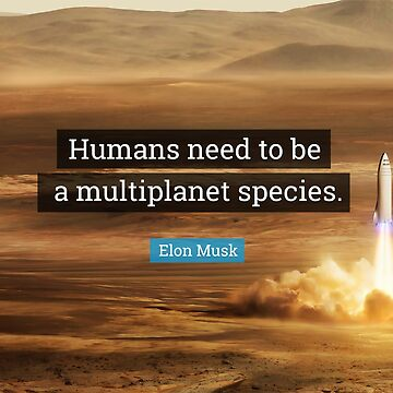 """Elon Musk quote: """"Humans need to be a multiplanet species"""" ⛔ HQ quality by MichailoAvilov"""