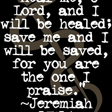 Heal me, O Lord, and I will be healed | Jeremiah 17:14 by ctaylorscs