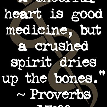 A cheerful heart is good medicine | Proverbs 17:22 - Healing Scriptures by ctaylorscs