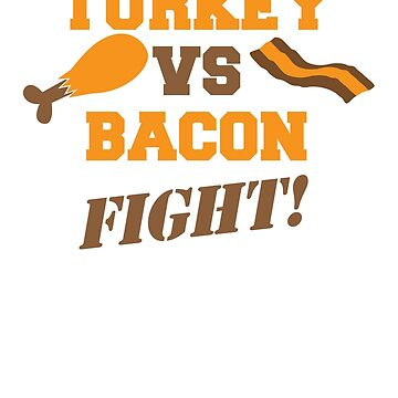 TURKEY Vs BACON FIGHT! by jazzydevil