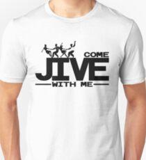 Jive Dance - Come Jive With Me Unisex T-Shirt