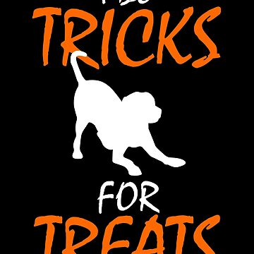 I Do Tricks For Treats Dog Lover Halloween  by chriswilson111