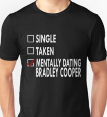 Mentally dating... Bradley! Unisex T-Shirt