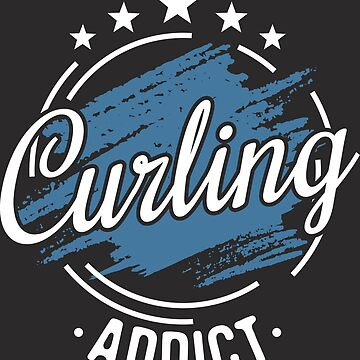 Curling Addict T-Shirt - Cool Funny Nerdy Comic Graphic Curling Curling Player Curling Player Team Team Coach Coach Humor Sayings Sayings Shirt Gift Gift Idea by melia321