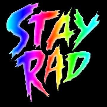 STAY RAD - RAINBOW - AIRBRUSH by BobbyG305