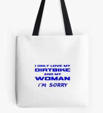 I Only Love My Dirtbike And My Woman Girlfriend Wife Gifts Tote Bag