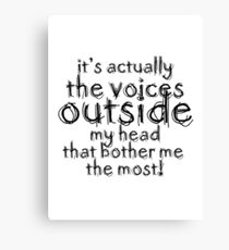 It's actually the voices OUTSIDE my head | Typography White Version Canvas Print