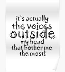 It's actually the voices OUTSIDE my head | Typography White Version Poster