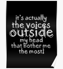It's actually the voices OUTSIDE my head | Typography Black Version Poster