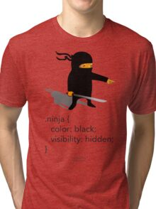 Geek Tee - CSS Jokes - Ninja Tri-blend T-Shirt