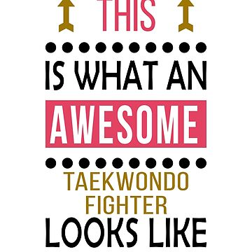 Taekwondo Fighter Awesome Looks Birthday Christmas Funny  by smily-tees
