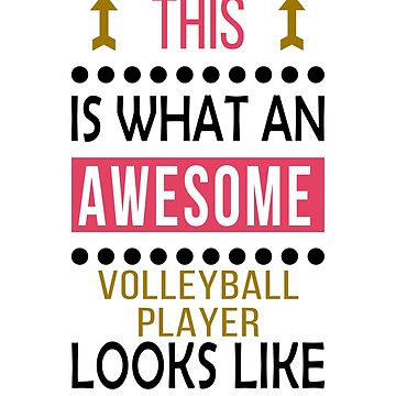Volleyball Player Awesome Looks Birthday Christmas Funny  by smily-tees