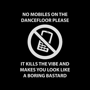 No mobile phones allowed by hypnotzd