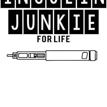 Insulin Junkie for Life - Diabetes Awareness by maico