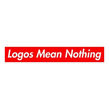 Logos Mean Nothing - Supreme Logo by lurchmerch