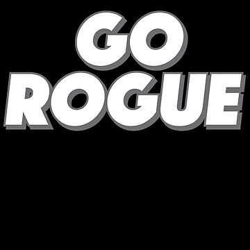Go Rogue by TheFlying6