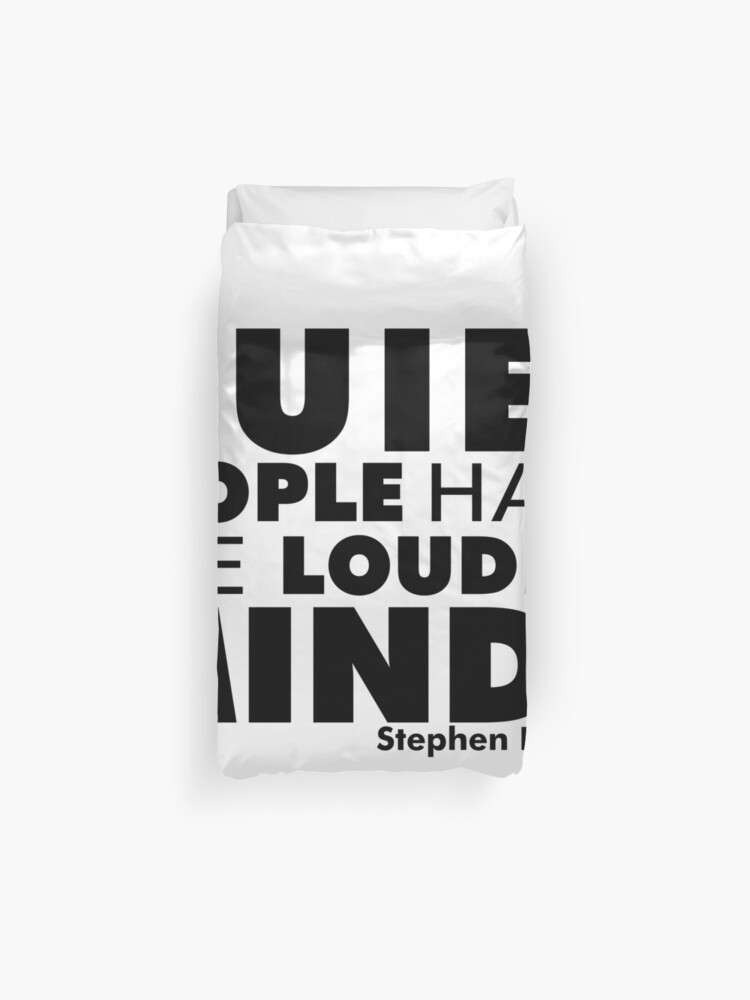 Quiet People have the Loudest Minds | Typography Introvert Quotes White  Version | Duvet Cover