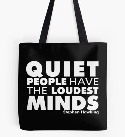 Quiet People have the Loudest Minds | Typography Introvert Quotes Black Version  Tote Bag