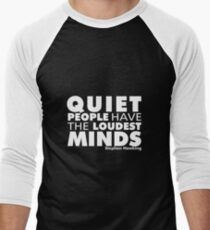 Quiet People have the Loudest Minds | Typography Introvert Quotes Black Version  Men's Baseball ¾ T-Shirt