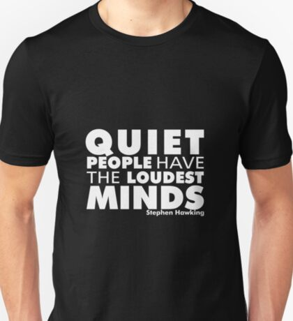 Quiet People have the Loudest Minds | Typography Introvert Quotes Black Version  T-Shirt