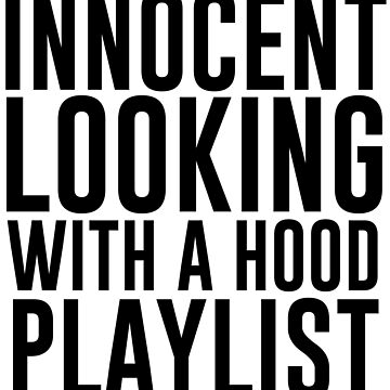 Innocent Looking With A Hood Playlist by kjanedesigns