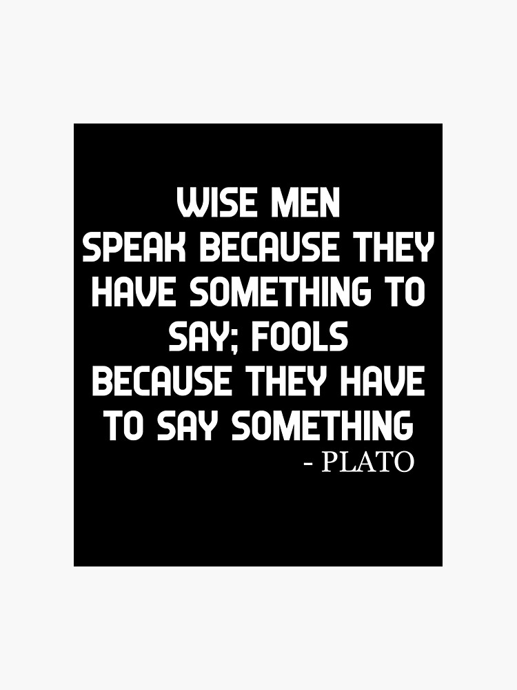 Plato Quote Wise Men And Fools Philosophical Quotes | Photographic Print