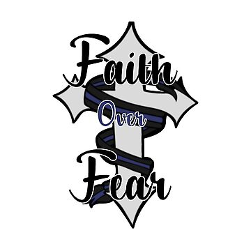 Faith Over Fear - Thin Blue Line Cross - Tattoo Design by SmartAndPunny