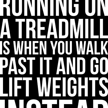 The Best Part Of Running On A Treadmill by mchanfitness